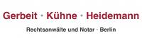 Gerbeit • Kühne • Heidemann Rechtsanwälte und Notar • Berlin